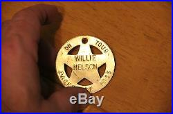 VERY RARE Willie Nelson Tour Backstage Pass Brass BADGE Vintage